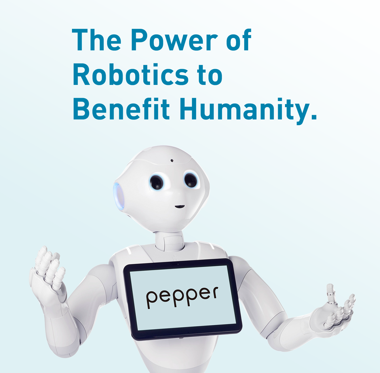The Power of Robotics to Benefit Humanity.